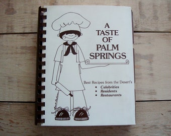 Vintage PALM SPRINGS Spiral COOKBOOK- 'A Taste of Palm Springs' California Recipe Book