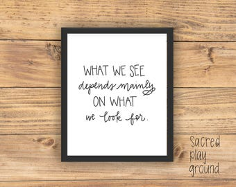 what we see depends mainly on what we look for PRINT // hand lettered quote // law of attraction // 8x10 wall art // handlettered