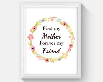 First My Mother Forever My Friend Printable Mothers Day Gift, Mom's Day Decor, Floral Wreath Art Print, Instant Download Gift for Mom