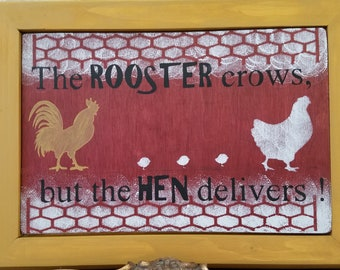 Farmhouse Chicken Sign - The Rooster Crows but The Hen Delivers