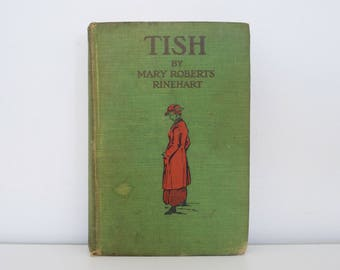 Tish by Mary Roberts Rinehart - First edition (1916)