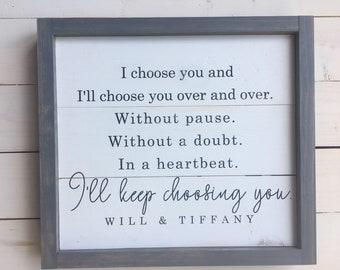 I Choose You Engagement Custom Shiplap Sign | Farmhouse Wall Decor | I'll Keep Choosing You Sign | Painted Wood Sign | Custom Wedding Sign