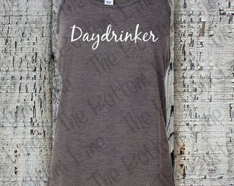Daydrinker Funny Tank//Drinking Shirt//Womens Daydrinker Racerback Tank Top//Drinking Game Tank /Summer Tank //Bar Shirt//Day Drinking Shirt