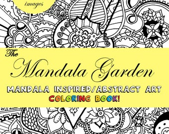 The Mandala Garden: INSTANT DOWNLOAD coloring book! 20 mandala inspired/abstract images.
