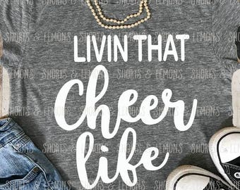 cheer svg, Livin that cheer Life svg, cheerleader svg, iron on, cheerleader, Silhouette, Commercial use, Download, Cricut, dxf, football svg