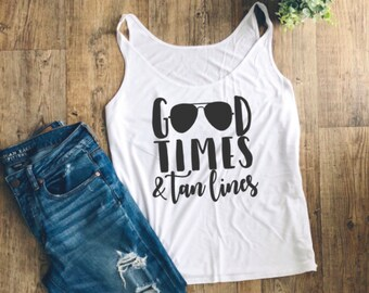 Womens Tank Tops | Tank Tops For Women | Tank Top | Tank Tops With Sayings | Graphic Tanks | Vacation Tshirts | Good Times and Tan Lines |