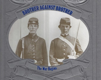 Time-Life: The Civil War-Brother Against Brother-The War Begins