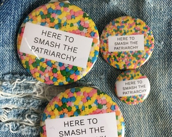 here to smash the patriarchy, feminist pin, key chain, pin back button, 3 sizes available, mirror keychain