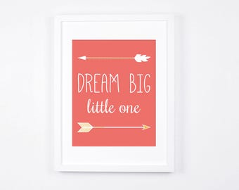 Dream Big Little One Print, 8 x 10 Arrows Printable Art, 5 x 7  Nursery Art, Modern Nursery Decor, Coral and Gold Wall Art, Baby Girls Room