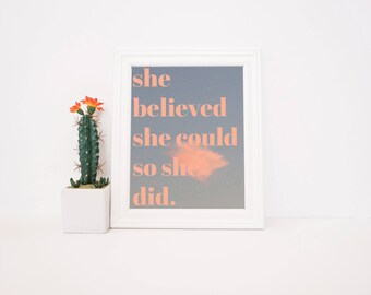 She Believed She Could So She Did Quote 8x10 Typography Feminist Wall Art