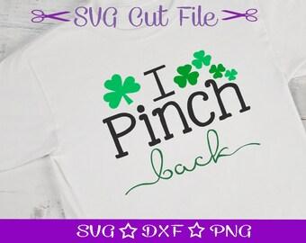 Saint Patricks Day SVG / St Patrick's Day SVG Cut File / St Paddys SVG /I Pinch Back / Little Boy Svg