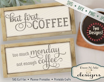 Coffee SVG Files - But First, Coffee - Too Much Monday Not Enough Coffee  - coffee svg bundle pack Commercial Use svg, dxf, png, jpg files