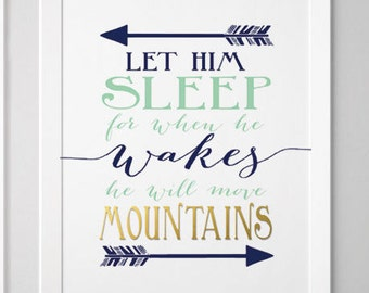 Let him sleep for when he wakes he will move mountains - baby boy nursery quoted Navy and mint - Nursery wall art mountains prints