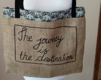 Tote bag burlap The journey is the destination