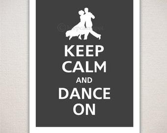 Keep Calm and DANCE ON Ballroom Dancing Typography Art Print