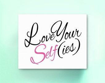 Love Your Self(ies) | Selfies Typography 8x10 Print