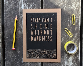 Stars cant shine without darkness postcard, inspirational postcard, inspirational quotes, mental health postcard, typographical postcard