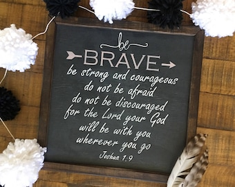 Handpainted Be Brave sign