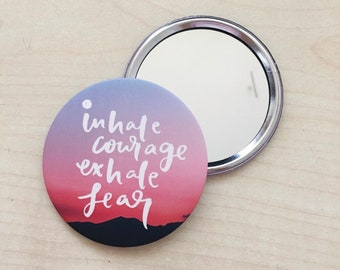 Inhale courage exhale fear pocket Mirror, pocket mirror, mirror, hand lettering, quote pocket mirror, hand lettering brush lettering, gift