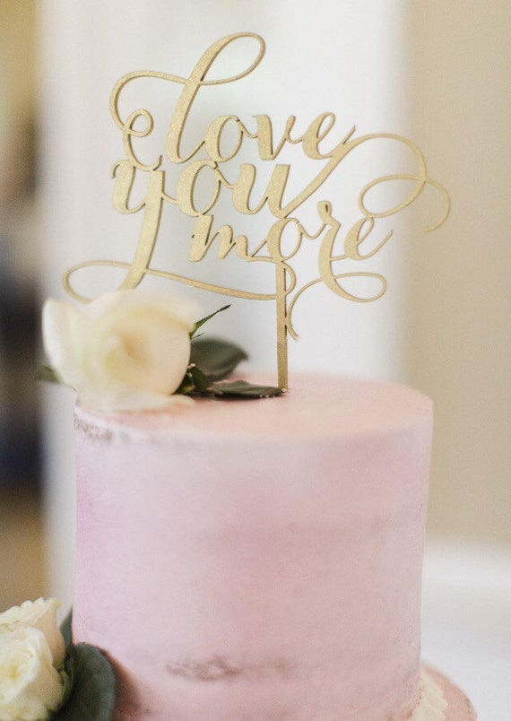 Love You More Cake Topper, Wedding Cake Topper, Gold Cake Topper, Engagement Cake Topper, Bridal Shower Cake Topper, Baby Shower Cake Topper