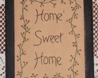 Primitive Stitchery, Primitive Decor, Farmhouse Decor, Rustic Decor, Home Sweet Home, Hand Stitched, Sampler