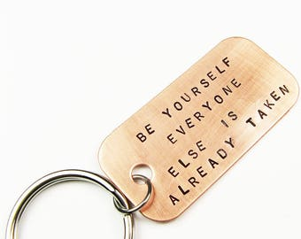 Custom Quote Keychain - Copper or Brass Key Chain Hand Stamped - Be Yourself