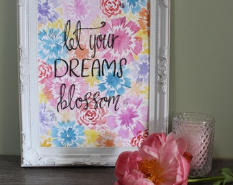 A4 Floral Quote Print - Let Your Dreams Blossom