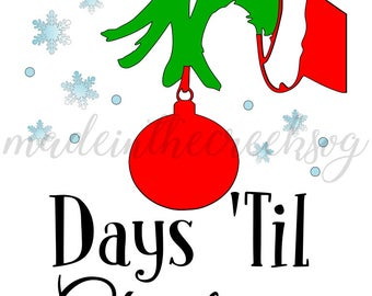 Days Til Christmas, Sign, Grinch Hand, Ornament, Snowflakes, Holidays, SVG File, Digital Print, PNG, DXF, Cut File, Silhouette, Cricut