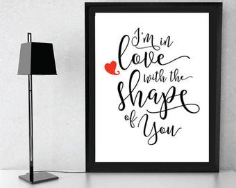 I'm in Love with the Shape of You - Digital Download, Printable Quote, lyrics art, music lyrics, divide album, typography design