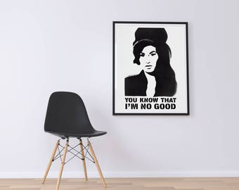 You know that I'm no good. Amy Winehouse