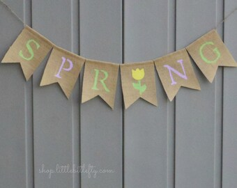 Spring Decor, Spring Banner Garland Bunting, Spring Burlap Banner, Easter Decor, Rustic Home Decor, Spring Sign, Burlap Banner Bunting