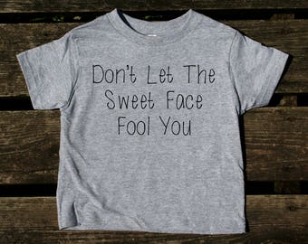 Don't Let This Cute Face Fool You Toddler Shirt Funny Boy Girl Kids Birthday Clothing