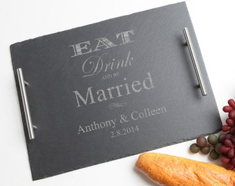 Personalized Cheese Board, Custom Engraved Slate Cheese Board, Personalized Slate Tray, Personalized Wedding, Eat Drink and be Married  D17