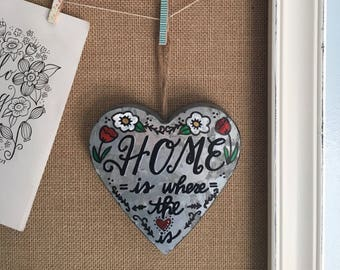 Home is Where the Heart is Hand Painted Galvanized Metal Sign Hand Lettered Rustic Hanging Farm Decor