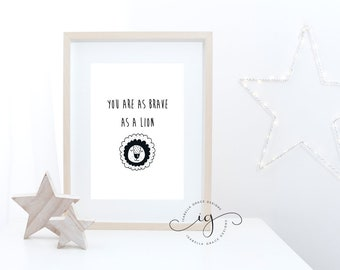 A4 Lion Art Print in Monochrome Scandi Design - You are as brave as a lion! Perfect for a Nursery or Childrens Bedroom Wall  Decoration