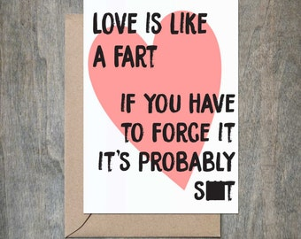 Love is Like a Fart. Breakup Card. Funny friend card. Funny friendship card. Funny Sympathy Card. Snarky Card. Naughty Card.