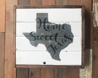 Home Sweet Texas-Home Sweet Home-Texas-Texas Love-State love-Welcome-Welcome Sign