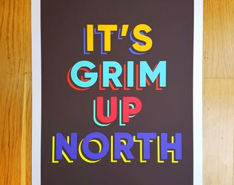 It's Grim Up North (A3 Ltd Ed Poster)