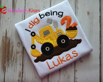 Personalized Digger birthday shirt - I dig being [age] - Construction birthday shirt - Backhoe shirt