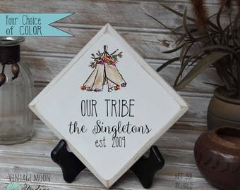 floral teepee Our Tribe established sign,  gift for couple, home decor, anniversary gift, wedding gift, housewarming gift, shelf sitter