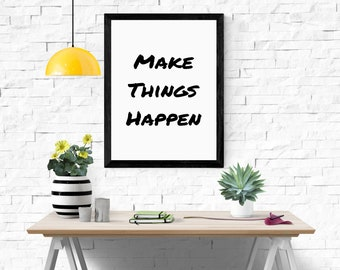 quote print, 'make things happen' print, instant download