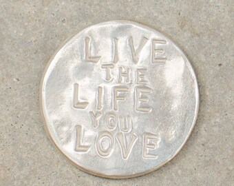 LIVE/LOVE TOKEN Sterling silver hand-cast inspirational coin