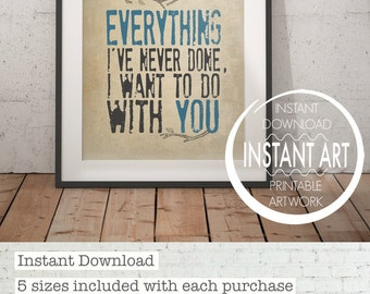 Love Wall Art - Everything I've Never Done- Romantic Gift - Romantic Wall Art - Nursery Print - Nursery Decor - Gift of Love - Gift for Her