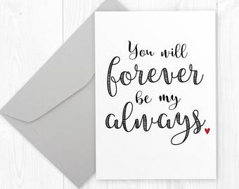 Valentines Day printable card for husband or wife | You will forever be my always | birthday card for her | anniversary card for him or her