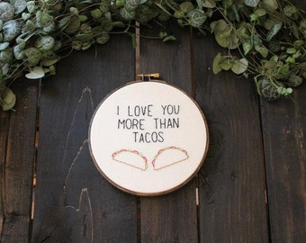 I Love You More Than Tacos - PDF Hoop Art Pattern, Best Friend Gift, Embroidery Hoop Art, Gift for Him, Funny Gift, Unique Gift, Needlepoint