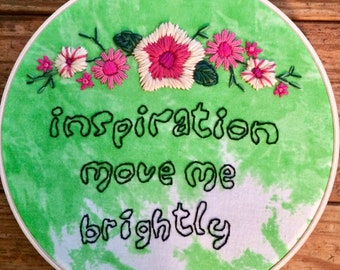 Inspiration move me brightly - hand embroidery hoop art