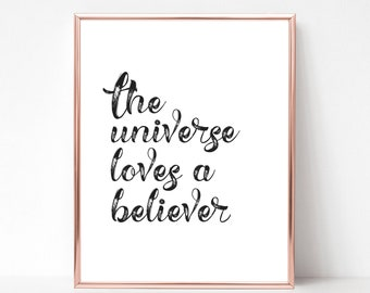 The Universe Loves a Believer Printable Art - DIGITAL DOWNLOAD - Instant Download Wall Art - Inspirational Quote Gallery Wall Art - Universe