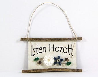 Paper Quilled Magnet -371 - Isten Hozott- Hungarian Welcome, Hostess Gift, Kitchen Decor, Hungary Welcome Sign, Paper Quilling Ornament