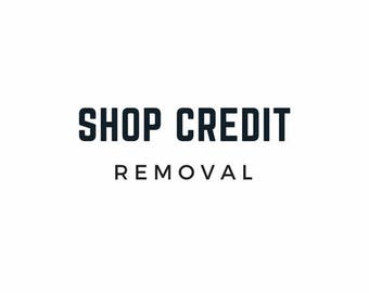 Shop credit removal