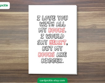 DOWNLOAD Printable Card - Naughty Card - I Love You Card  - I Love You With All My Boobs - Happy Birthday - Happy Anniversary